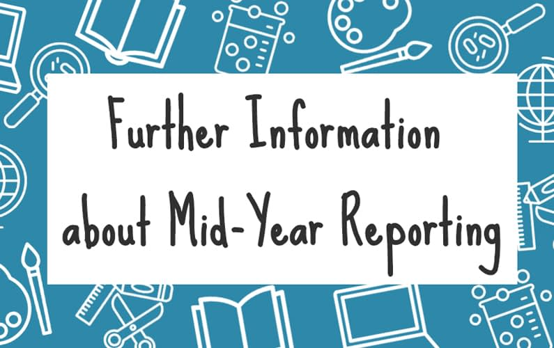 22 June – Further Information about Mid-Year Reporting