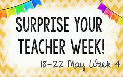 15 May – Surprise your Teacher! – Week 4